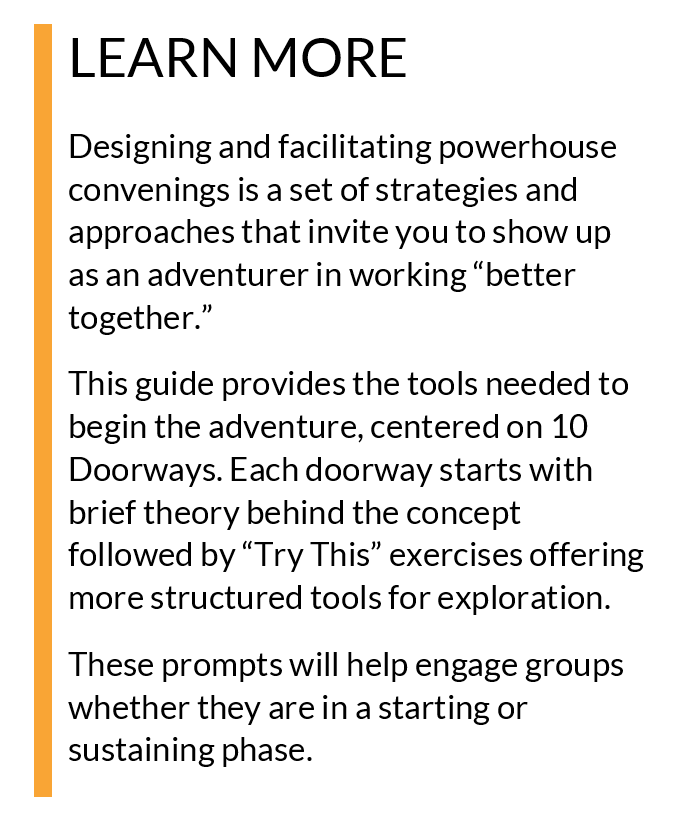 Learn more about designing and facilitating powerhouse convenings by reading the complete convening guide
