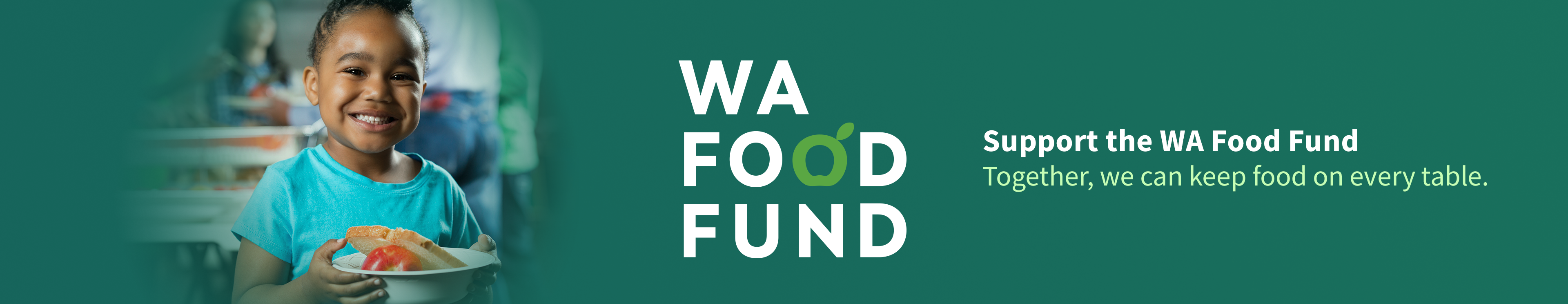 Web banner with WA Food Fund Logo: Support the WA Food Fund. Together, we can keep food on every table.