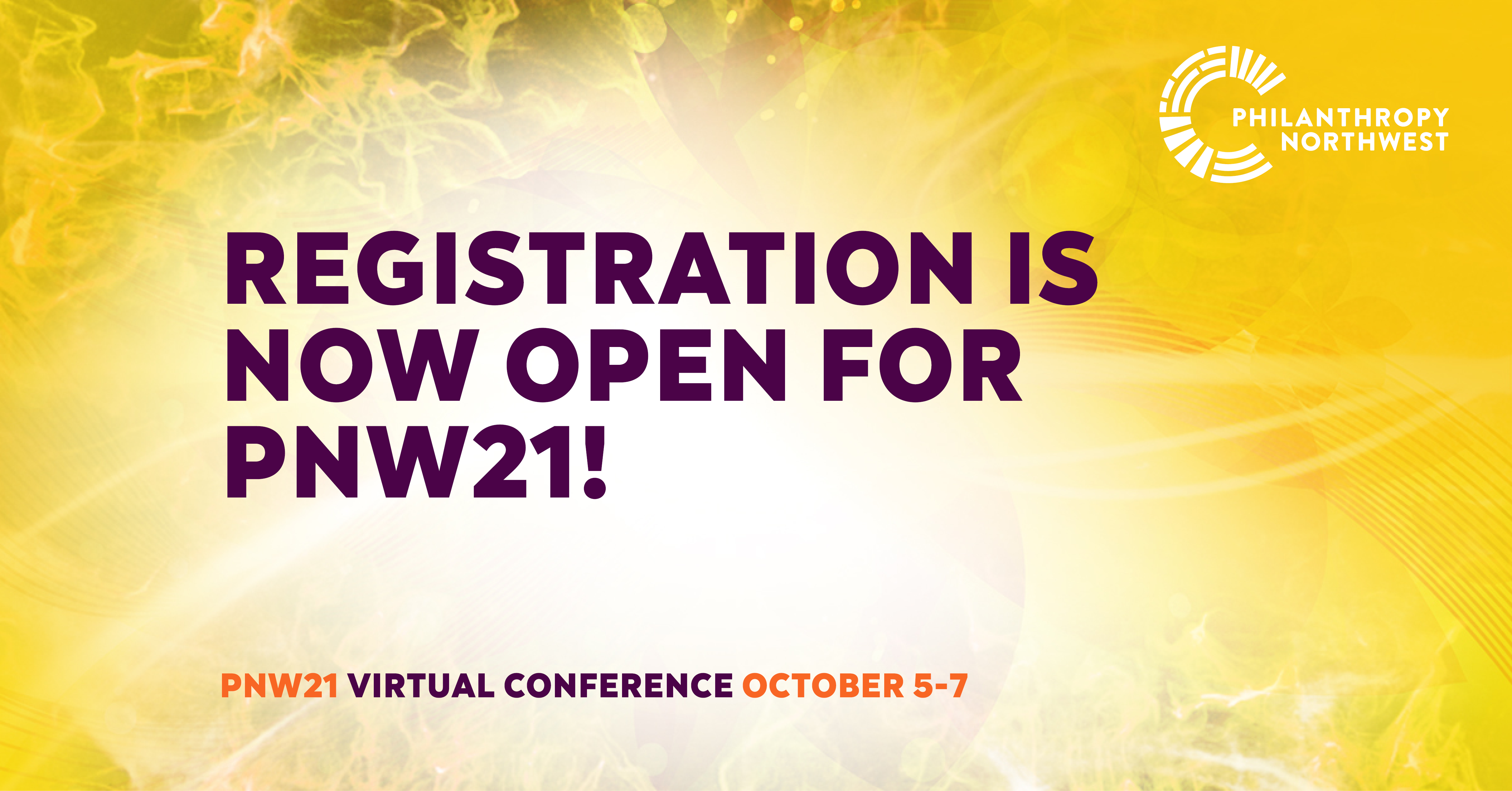 Registration is now open for PNW21 - Virtual Conference - October 5-7, 2021. Philanthropy Northwest