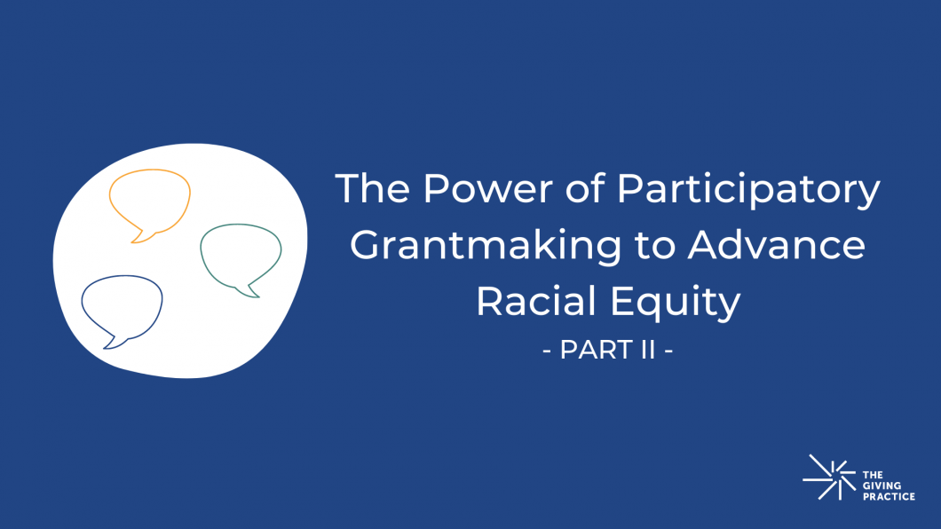 The Power of Participatory Grantmaking to Advance Racial Equity Part II