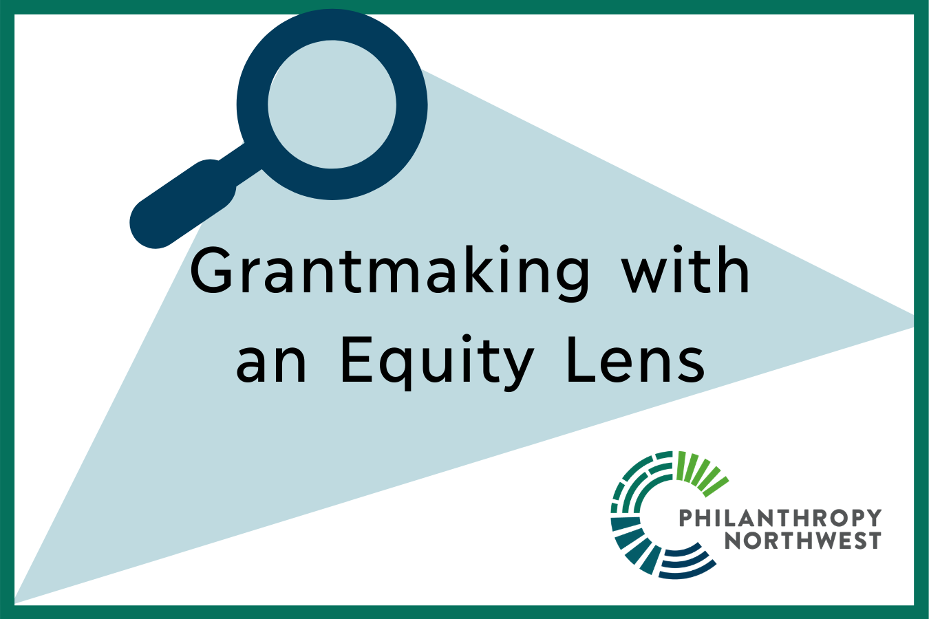 Grantmaking with an Equity Lens graphic with a magnifying glass icon
