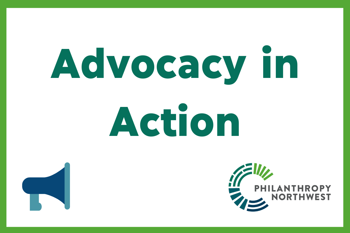 Web banner with event title: Advocacy in Action and a megaphone icon and the Philanthropy Northwest logo