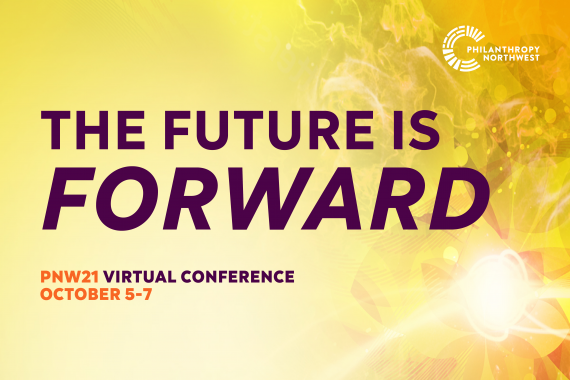 """PNW21 Virtual Conference """"The Future is FORWARD,"""" October 5-7, 2021."""