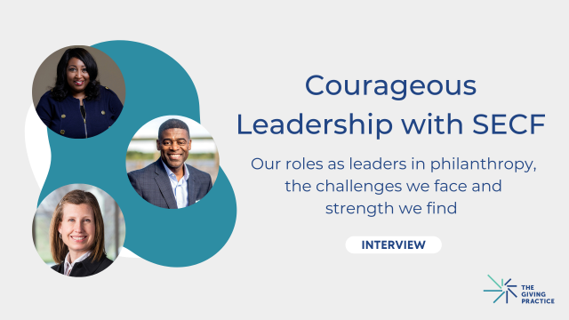 Featured Image: Courageous Leadership with SECF: Our roles as leaders in philanthropy and the challenges we face