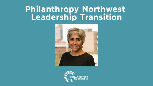 Philanthropy Northwest Leadership Transition graphic with a headshot of Kiran Ahuja at the center