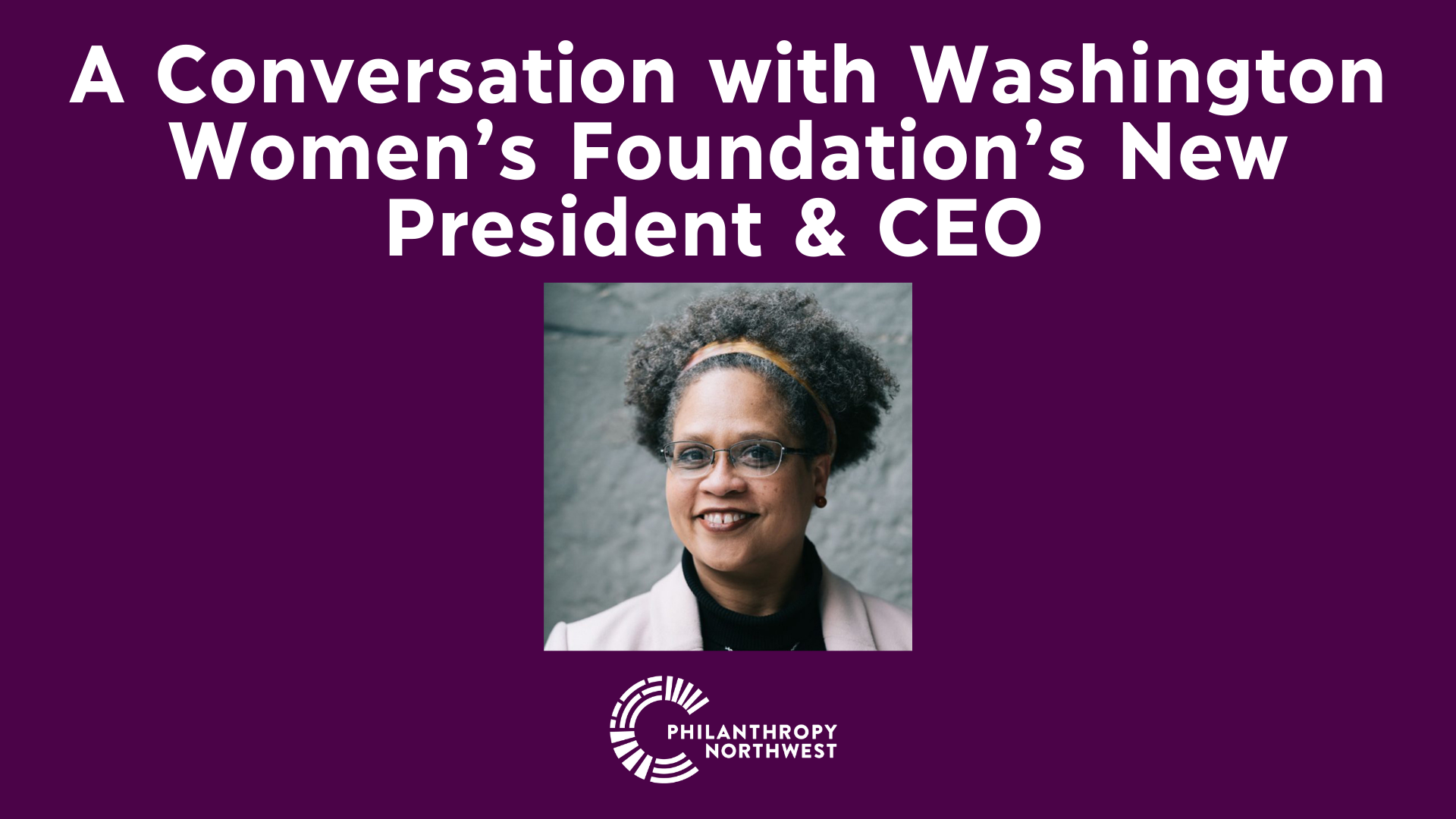 """Graphic with Maria Kolby-Wolfe's headshot and text that says """"A Conversation with WA Women's Foundation's New CEO"""""""